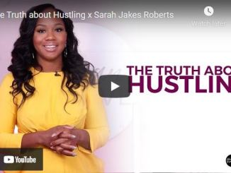Pastor Sarah Jakes Roberts: The Truth about Hustling