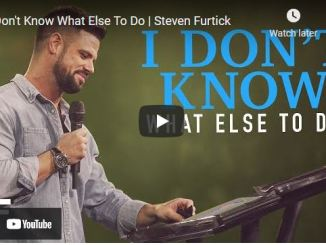 Pastor Steven Furtick Sermon: I Don't Know What Else To Do