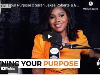 Sarah Jakes Roberts & Jada West: Owning your Purpose