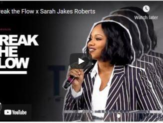 Sarah Jakes Roberts Sermons: Break the Flow