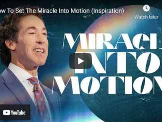 Joel Osteen: How To Set The Miracle Into Motion (Inspiration)