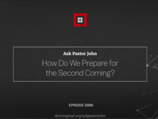 John Piper Sermons - How Do We Prepare for the Second Coming?