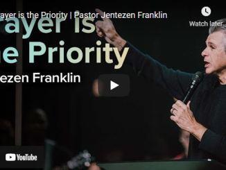 Pastor Jentezen Franklin Sermon: Prayer is the Priority