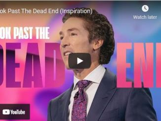 Pastor Joel Osteen: Look Past The Dead End (Inspiration)