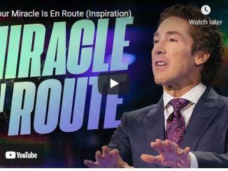 Pastor Joel Osteen: Your Miracle Is En Route (Inspiration)