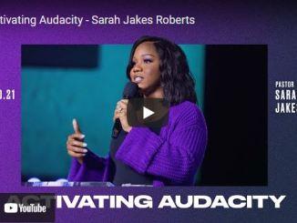 Pastor Sarah Jakes Roberts Message Activating Audacity