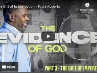 Pastor Touré Roberts Sermon: The Gift of Imperfection