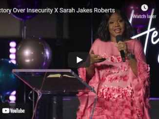 Sarah Jakes Roberts Message: Victory Over Insecurity