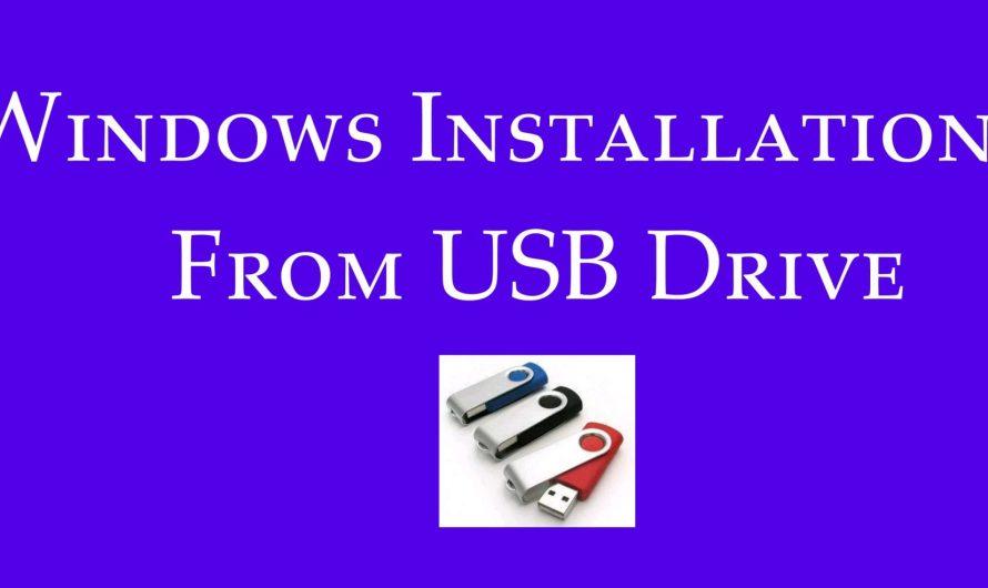 Windows Installation From USB Drive