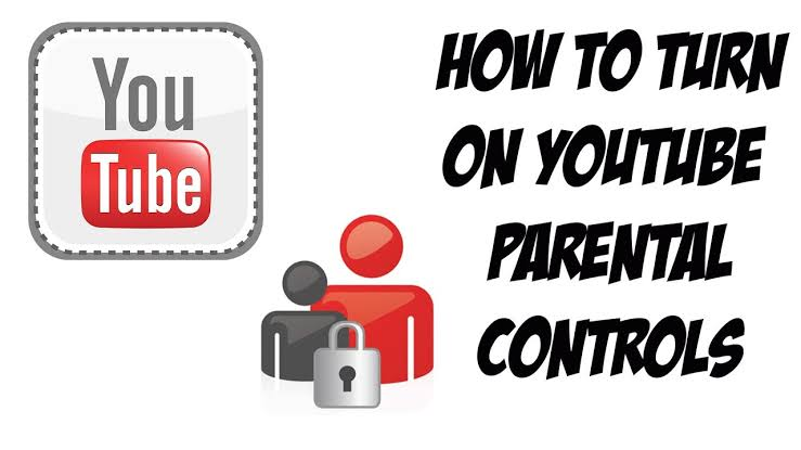 HOW TO ENABLE YOUTUBE PARENTAL CONTROLS