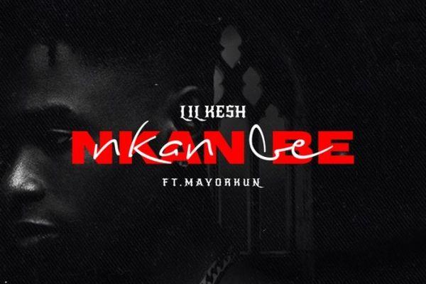 FREE BEAT: Lil Kesh Ft. Mayorkun – Nkan Be