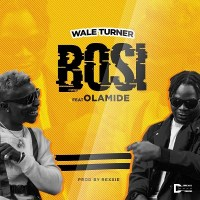 MUSIC: Wale Turner Ft. Olamide – Bosi
