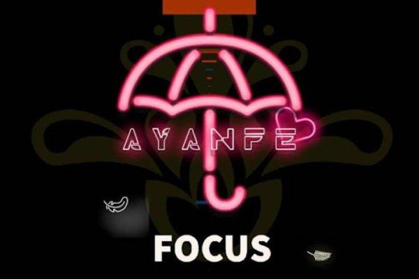 DMW Present:  Ayanfe – Focus (Music)