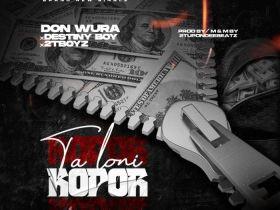 Don Wura Ft. Destiny Boy & 2t Boyz – Talo Ni Kopor