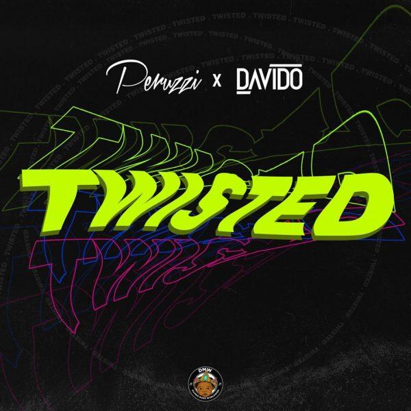 MUSIC: Peruzzi x Davido – Twisted (Prod. By Fresh)