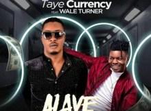 Taye Currency ft. Wale Turner - Alaye 11 Download