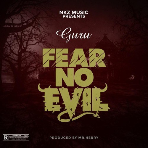 Guru - Fear No Evil (Prod. by Mr Herry) Mp3 Audio