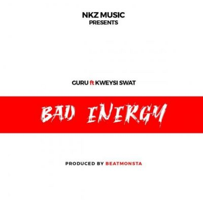 Guru ft. Kwesi Swat - Bad Energy (Prod. BeatMonsta) Mp3 Audio