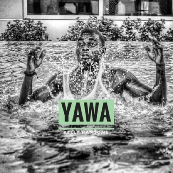 Kelly Hansome - Yawa Mp3 Audio