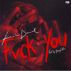 Kizz Daniel - Fvck You Mp3 Audio
