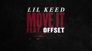 Lil Keed ft. Offset - Move It Mp3 Audio