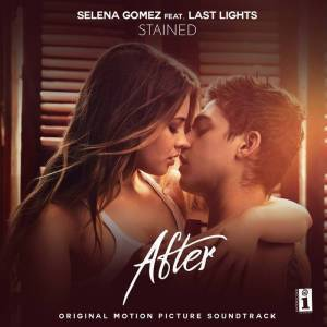Selena Gomez Ft. Last Lights - Stained Mp3 Audio Download