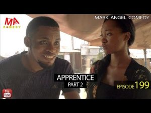 VIDEO: Mark Angel Comedy - APPRENTICE Part Two (Episode 199) Mp4
