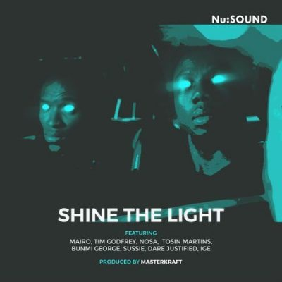 Shine The Light Ft. Mairo, Tim Godfrey, Waje, Nosa, Tosin Martins, Dare Justified, Banky W & Ali Baba (Audio + Video) Mp4 Mp3 Download