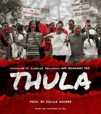 Touchline - Thula ft. Blaklez, Yallunder & Bongane Sax Mp3 Audio Download