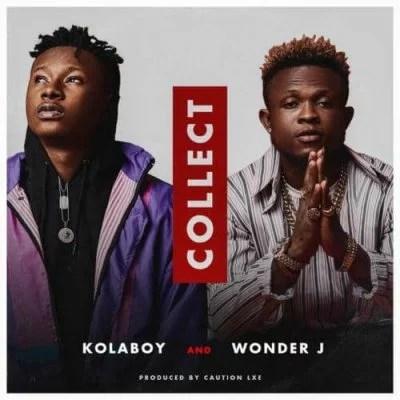 Kolaboy Ft. Wonder J - Collect Mp3 Audio Download
