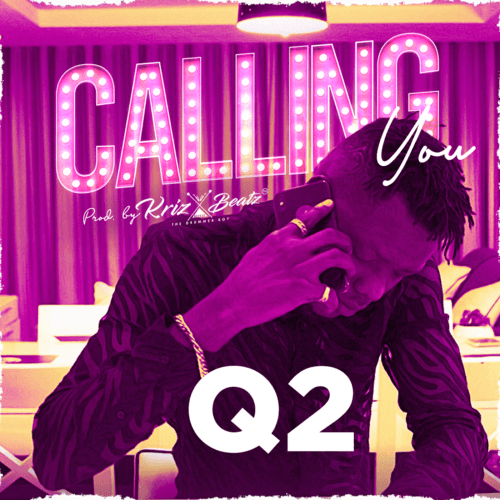 Q2 - Calling You (Audio + Video) Mp3 Mp4 Download
