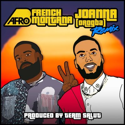 Afro B ft. French Montana - Joanna (Drogba) Mp3 Audio Download remix