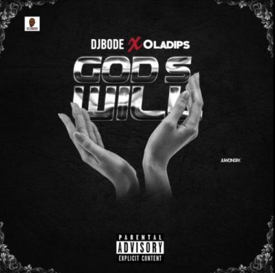 Dj Bode Ft. OlaDips - Gods Will Mp3 Audio Download