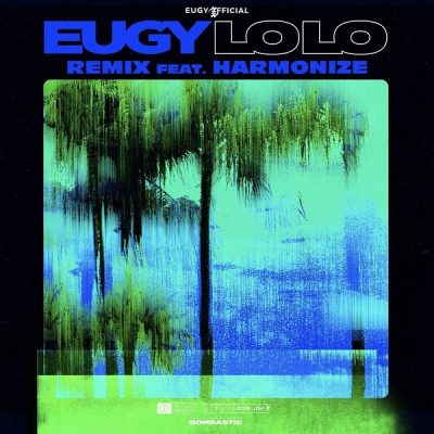 Eugy ft. Harmonize - Lolo (Remix) Mp3 Audio Download