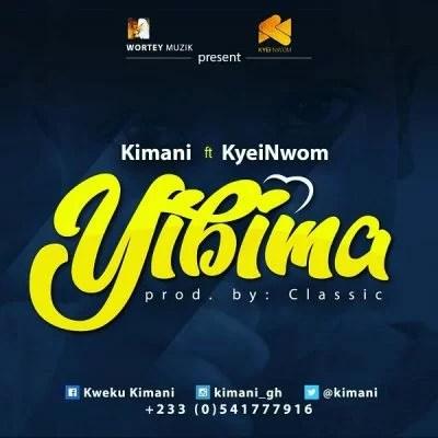 Kimani ft. Kyei Nwom - Yibima Mp3 Audio Download