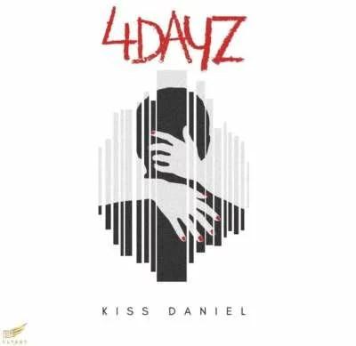 Kiss Daniel - 4 Days (Audio + Video) Mp3 Mp4 Download