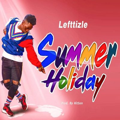 Lefttizle - Summer Holiday (prod. Hitson) Mp3 Audio Download