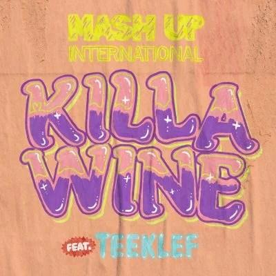 Mash Up International ft. Teeklef - Killa Wine (Audio + Video) Mp3 Mp4 Download