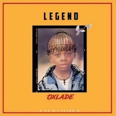 OxLade - Legend Mp3 Audio Download