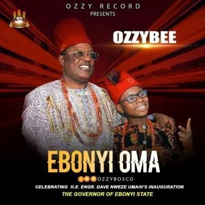 Ozzybee - Ebonyi Oma Mp3 Audio Download