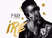 P-Ray Ft. 9ice - Ire 11 Download