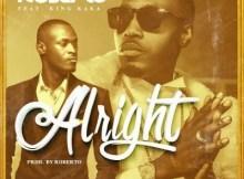 Roberto Ft. King Kaka - Alright 4 Download