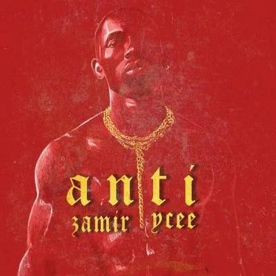 Zamir ft. Ycee - Anti Mp3 Audio Download