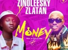 Zinoleesky Feat. Zlatan - Money 5 Download