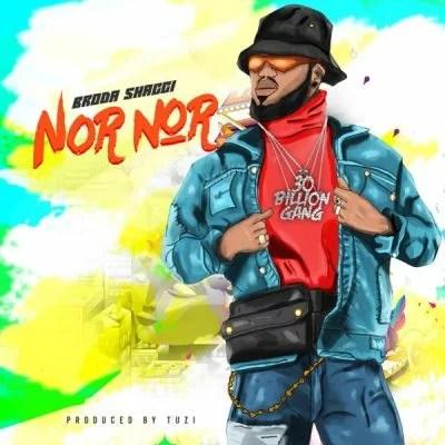 Broda Shaggi - Nor Nor Mp3 Audio Download