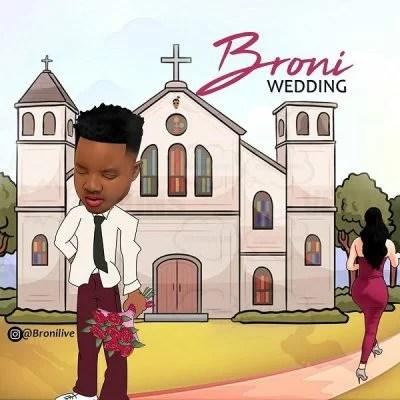 Broni - Wedding (Audio + Video) Mp3 Mp4 Download