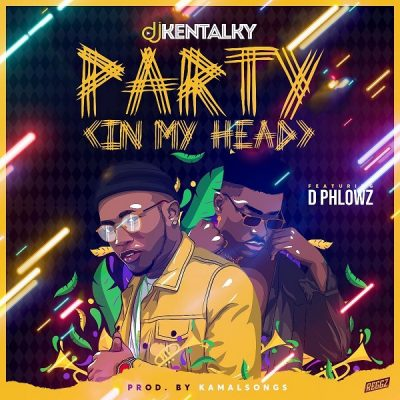 DJ Kentalky - Party (In My Head) Ft. D Phlowz Mp3 Audio Download