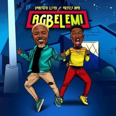 Dancegod Lloyd Ft. Article Wan - Agbelemi Mp3 Audio Download
