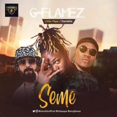 G-Flamez - Seme Ft. Little Pepe & Damibliz Mp3 Audio Download