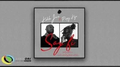 Kobla Jnr Ft. Pappy Kojo - Say Fi Mp3 Audio Download